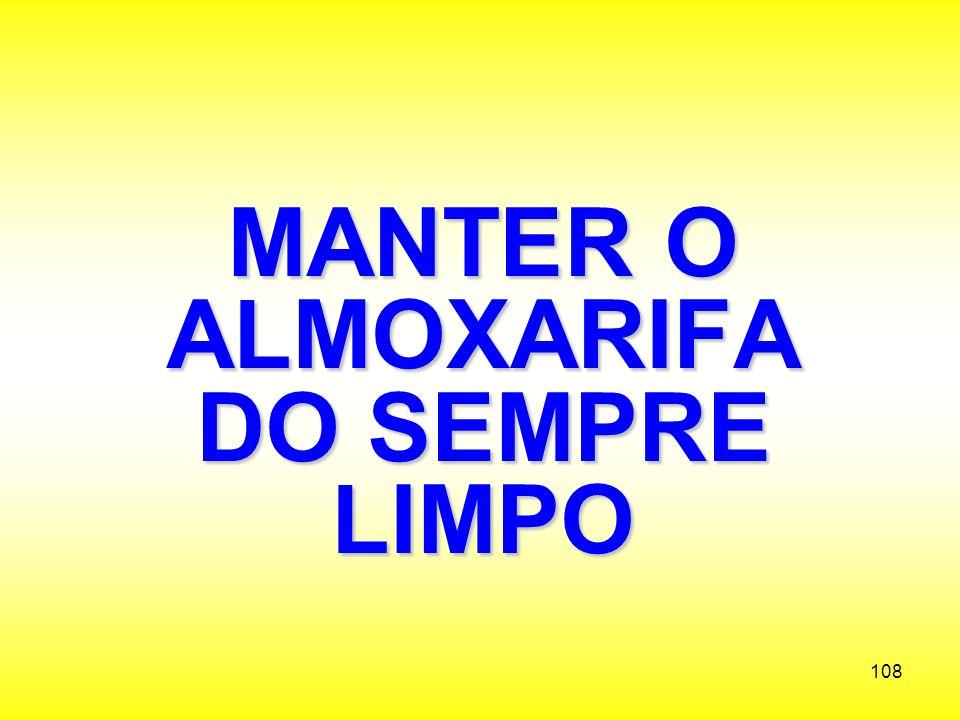 MANTER O ALMOXARIFADO SEMPRE LIMPO