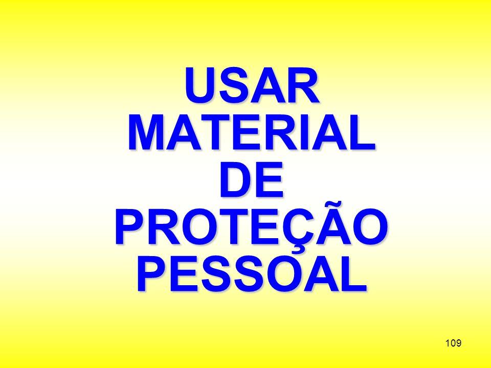 USAR MATERIAL DE PROTEÇÃO PESSOAL