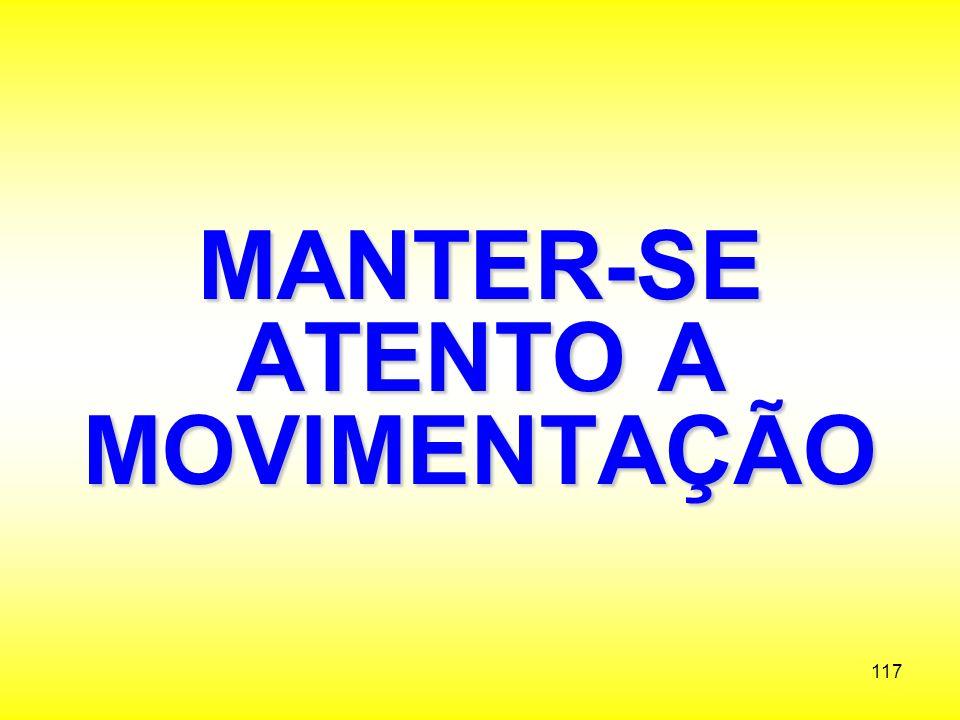 MANTER-SE ATENTO A MOVIMENTAÇÃO
