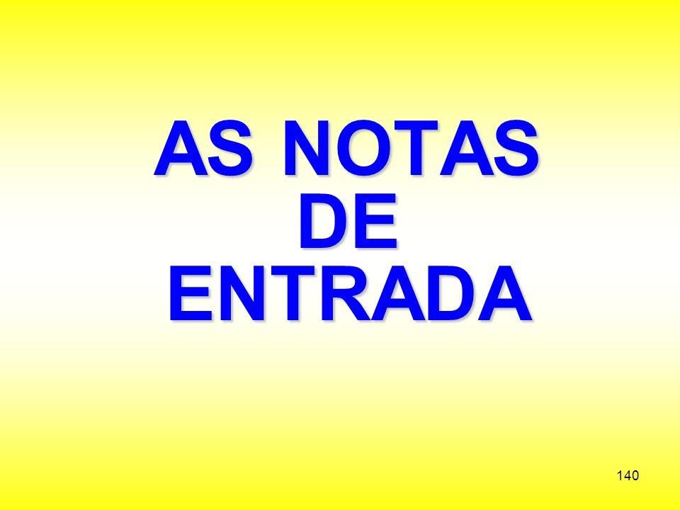AS NOTAS DE ENTRADA
