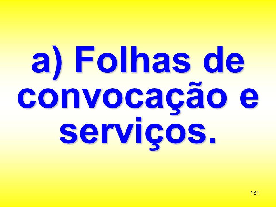 a) Folhas de convocação e serviços.