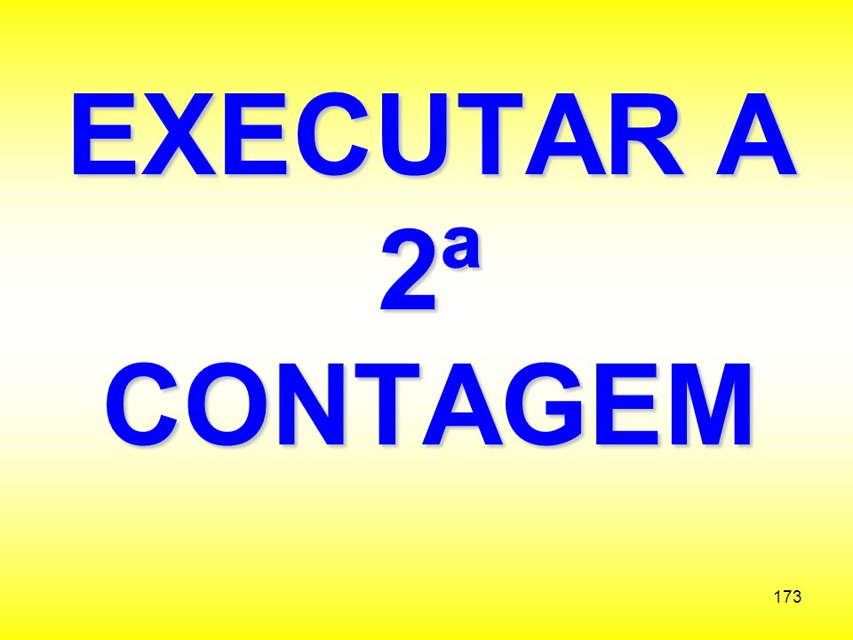 EXECUTAR A 2ª CONTAGEM