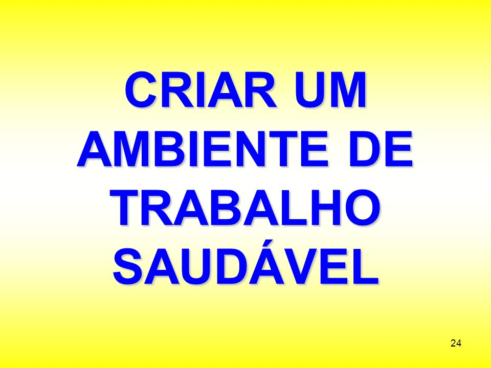 CRIAR UM AMBIENTE DE TRABALHO SAUDÁVEL