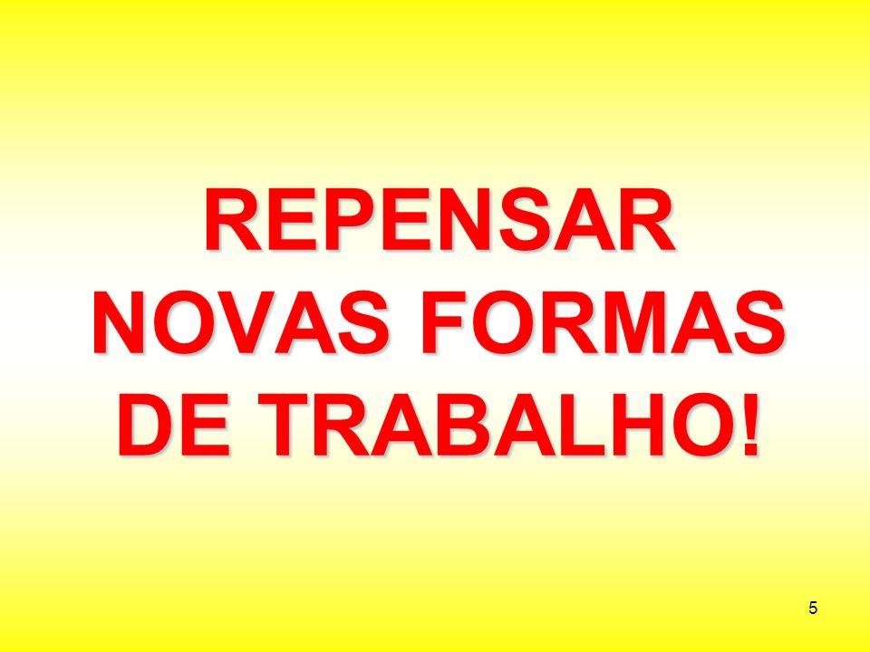 REPENSAR NOVAS FORMAS DE TRABALHO!