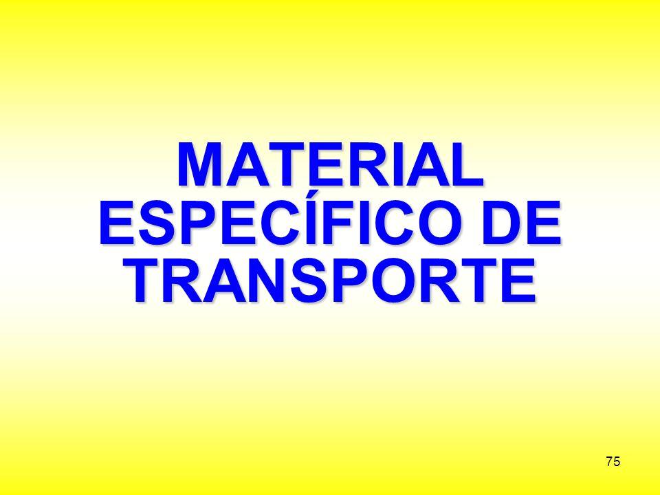 MATERIAL ESPECÍFICO DE TRANSPORTE