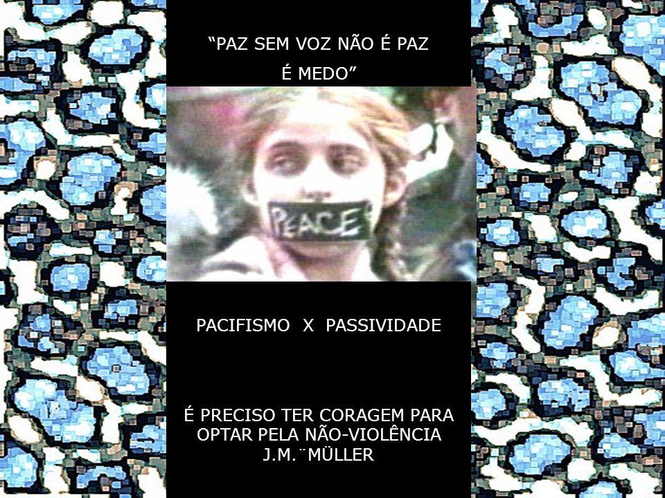 PACIFISMO X PASSIVIDADE