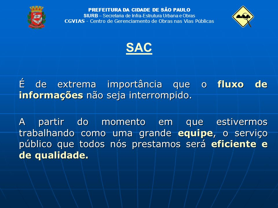 SAC É de extrema importância que o fluxo de informações não seja interrompido.
