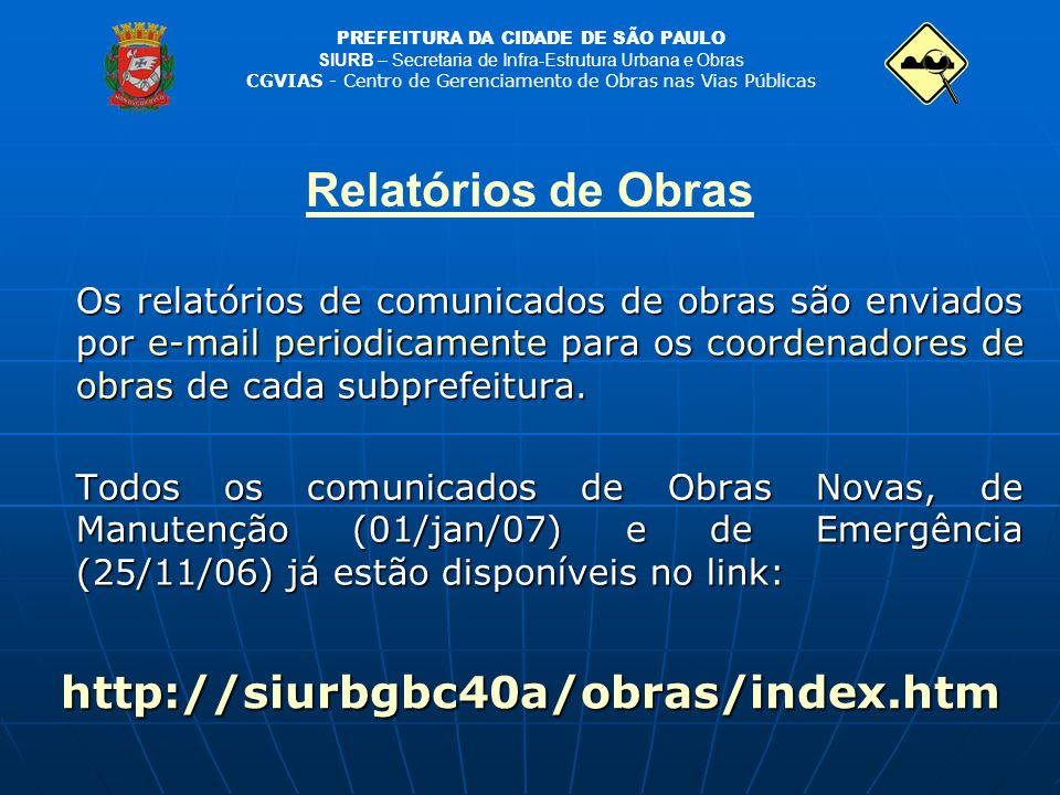 Relatórios de Obras http://siurbgbc40a/obras/index.htm