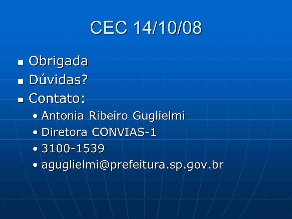 CEC 14/10/08 Obrigada Dúvidas Contato: Antonia Ribeiro Guglielmi
