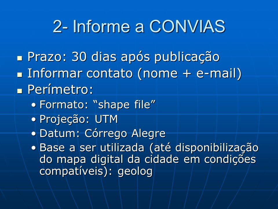 2- Informe a CONVIAS Prazo: 30 dias após publicação