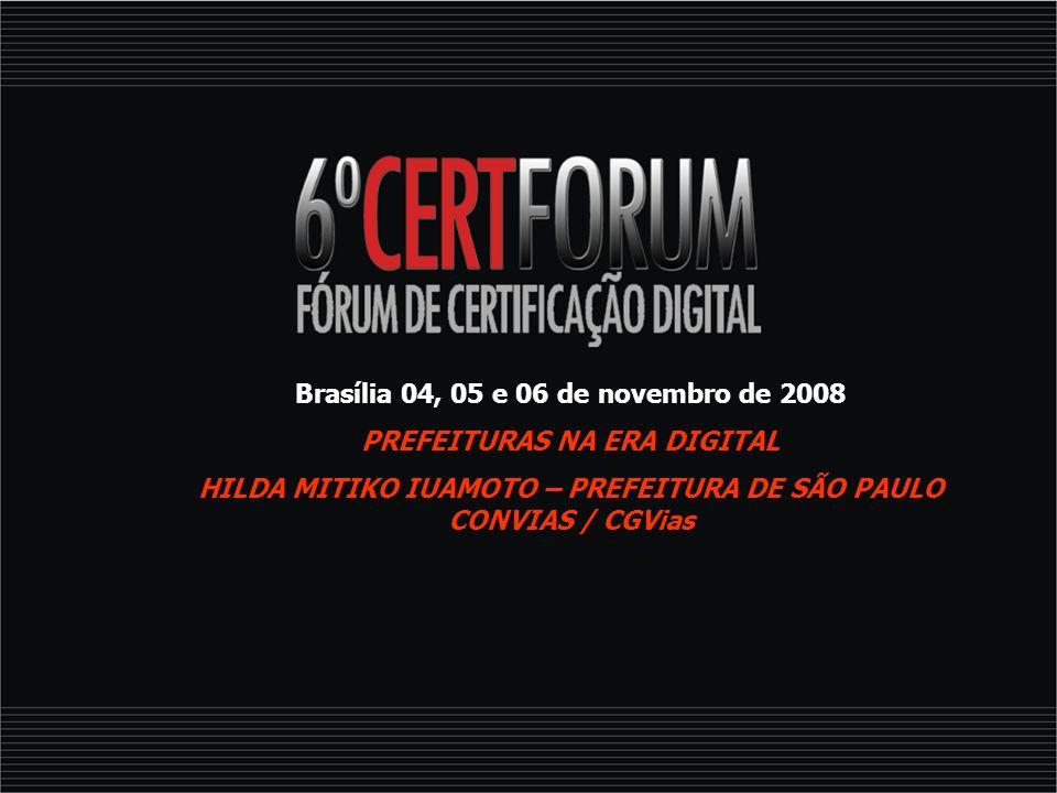 Brasília 04, 05 e 06 de novembro de 2008 PREFEITURAS NA ERA DIGITAL