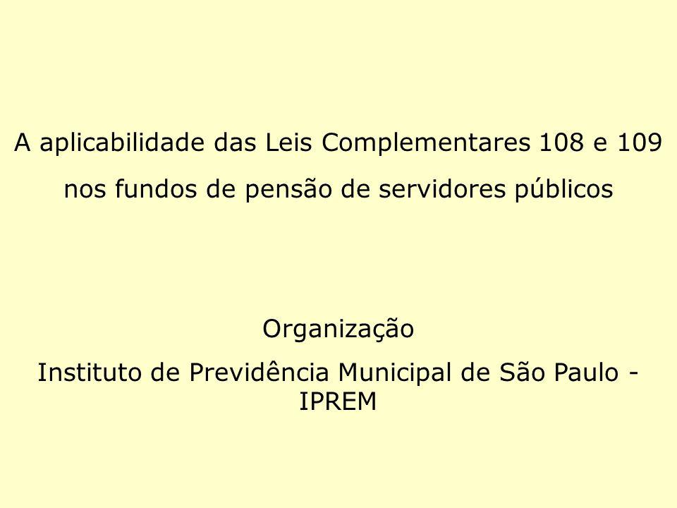 A aplicabilidade das Leis Complementares 108 e 109