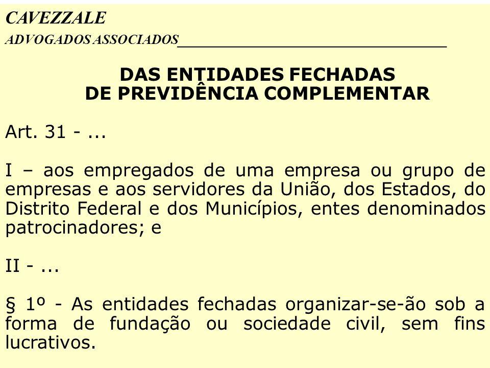 DAS ENTIDADES FECHADAS DE PREVIDÊNCIA COMPLEMENTAR