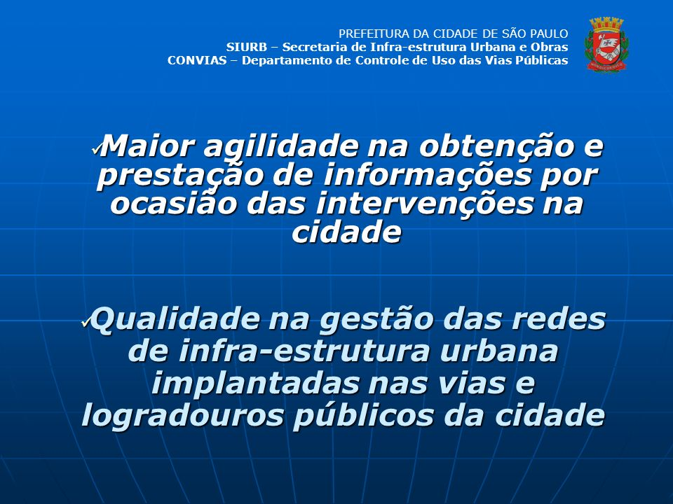 Maior agilidade na obtenção e prestação de informações por ocasião das intervenções na cidade