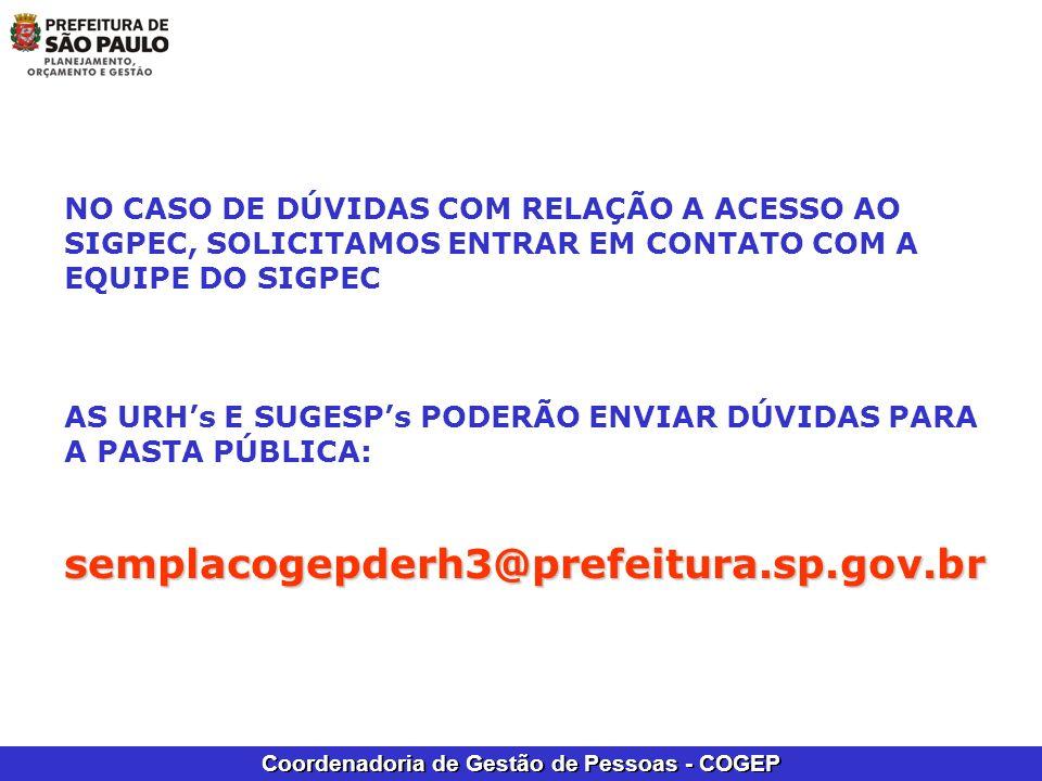 NO CASO DE DÚVIDAS COM RELAÇÃO A ACESSO AO SIGPEC, SOLICITAMOS ENTRAR EM CONTATO COM A EQUIPE DO SIGPEC