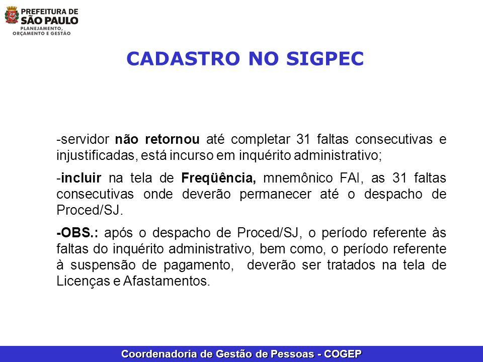 CADASTRO NO SIGPEC -servidor não retornou até completar 31 faltas consecutivas e injustificadas, está incurso em inquérito administrativo;