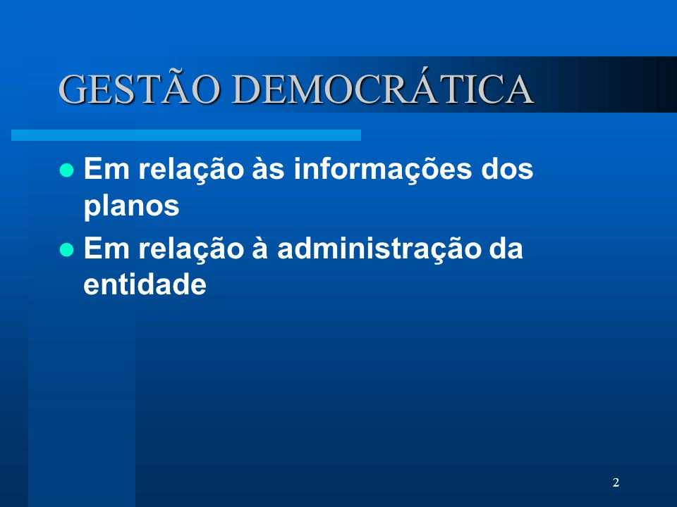 GESTÃO DEMOCRÁTICA Em relação às informações dos planos