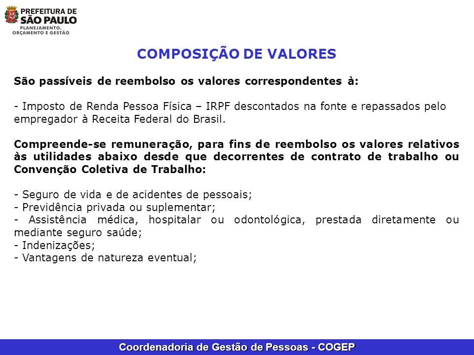 COMPOSIÇÃO DE VALORESSão passíveis de reembolso os valores correspondentes à: