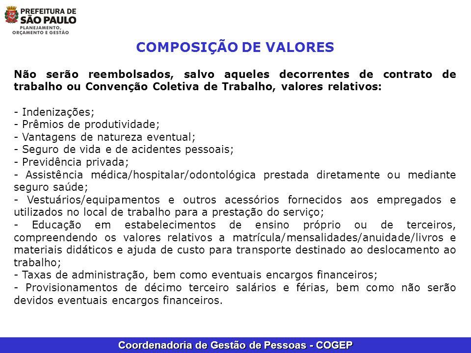 COMPOSIÇÃO DE VALORESNão serão reembolsados, salvo aqueles decorrentes de contrato de trabalho ou Convenção Coletiva de Trabalho, valores relativos: