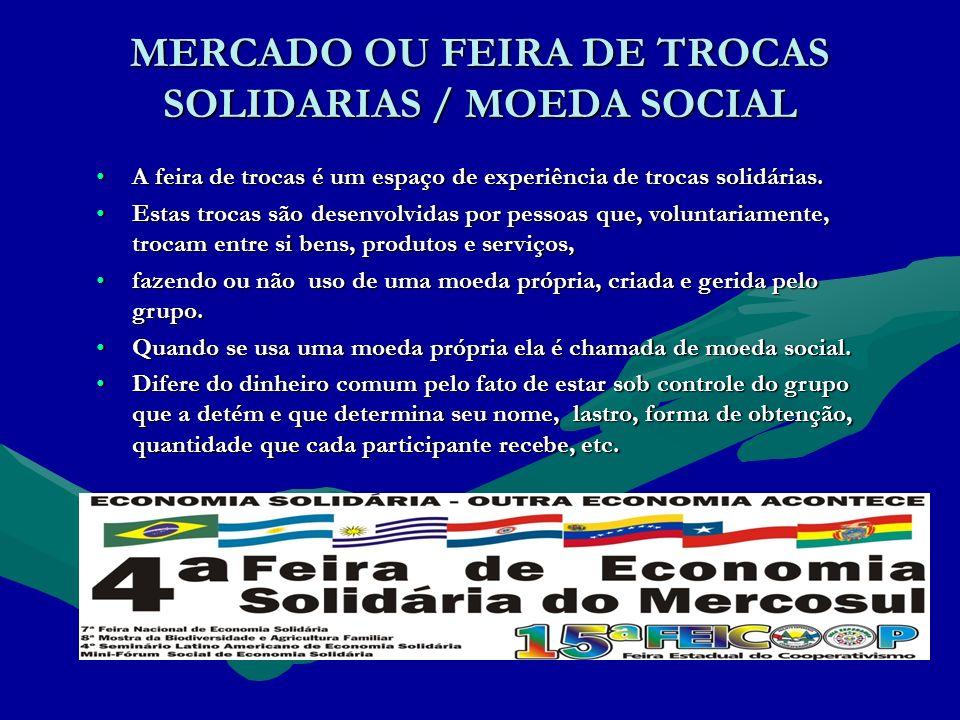 MERCADO OU FEIRA DE TROCAS SOLIDARIAS / MOEDA SOCIAL