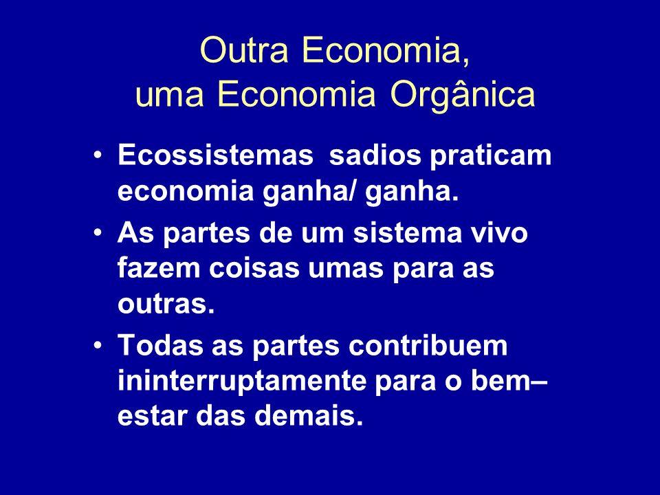 Outra Economia, uma Economia Orgânica