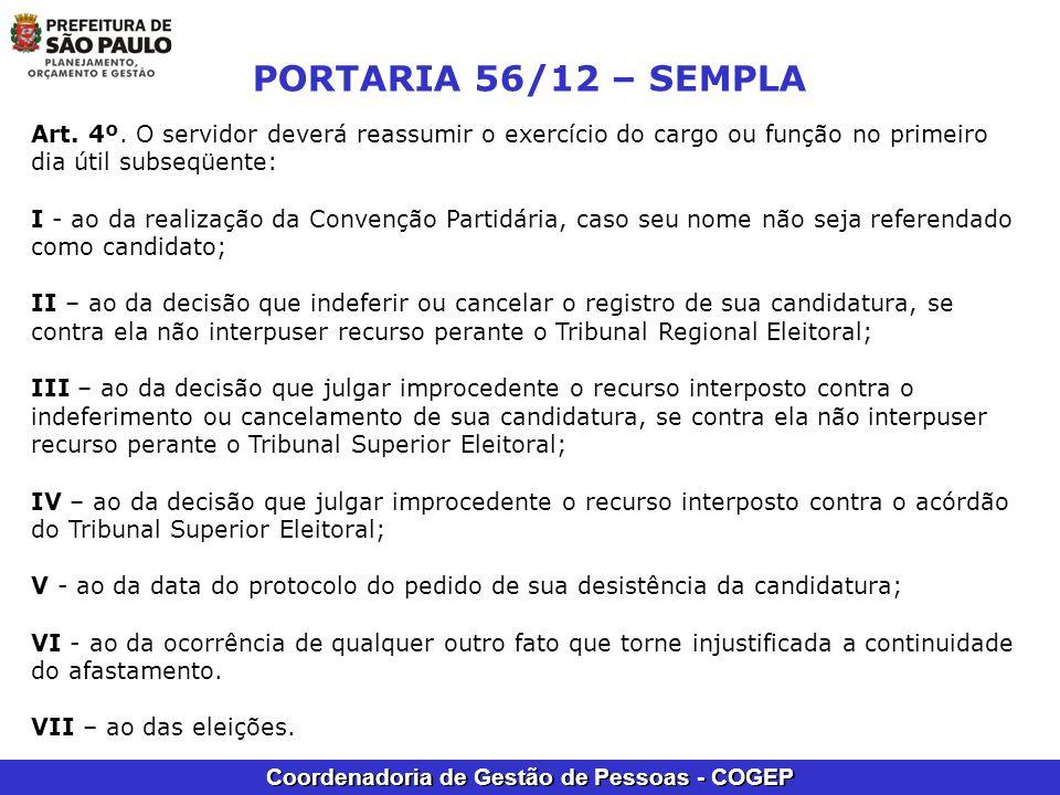 PORTARIA 56/12 – SEMPLA Art. 4º. O servidor deverá reassumir o exercício do cargo ou função no primeiro dia útil subseqüente: