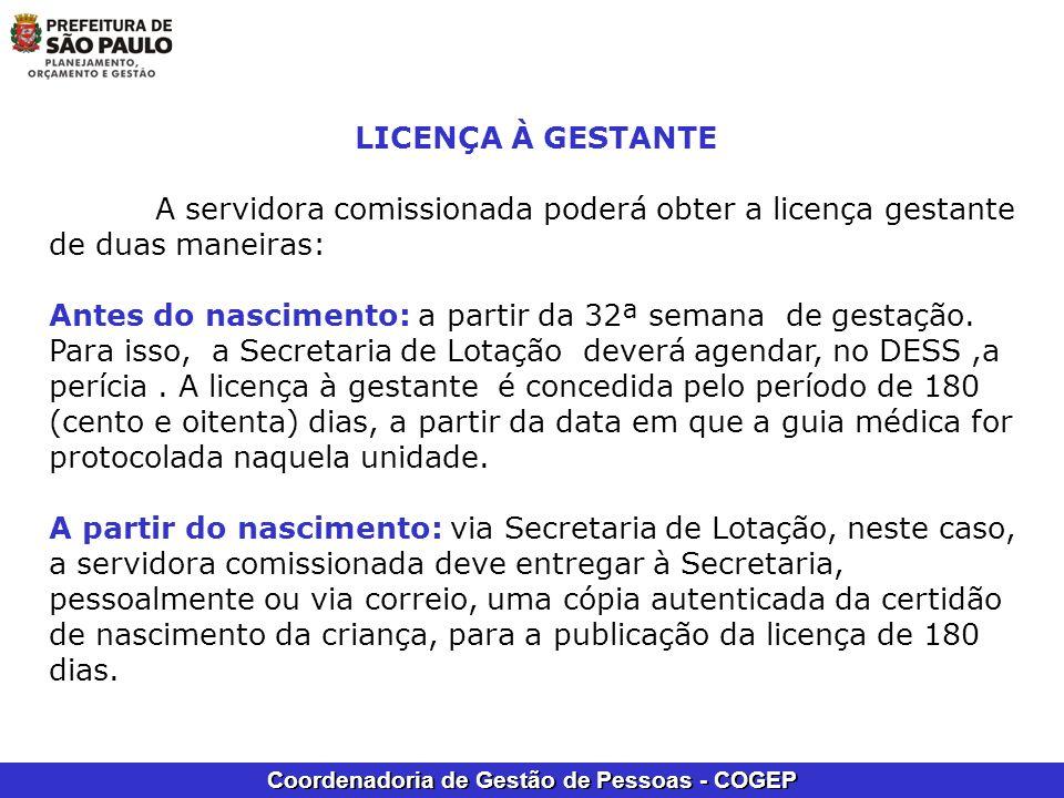 LICENÇA À GESTANTE A servidora comissionada poderá obter a licença gestante de duas maneiras: