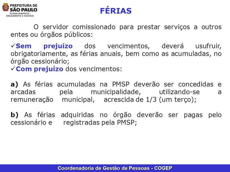 FÉRIAS O servidor comissionado para prestar serviços a outros entes ou órgãos públicos: