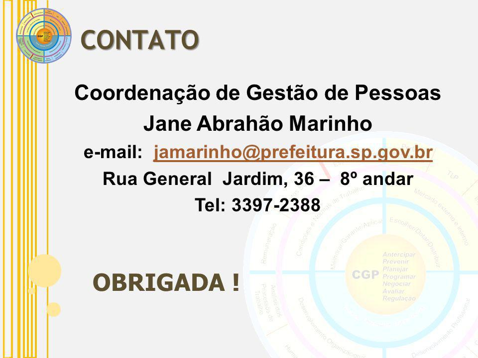 CONTATO OBRIGADA ! Coordenação de Gestão de Pessoas