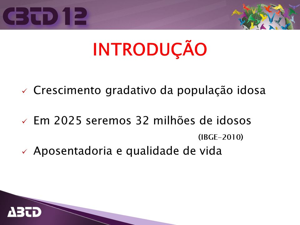 INTRODUÇÃO Crescimento gradativo da população idosa