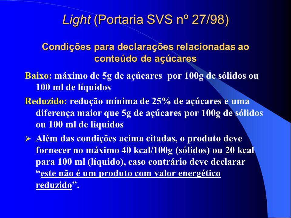 Light (Portaria SVS nº 27/98) Condições para declarações relacionadas ao conteúdo de açúcares