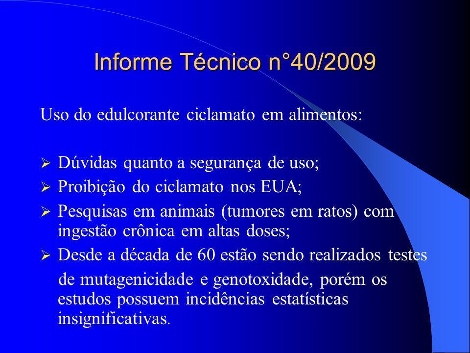 Informe Técnico n°40/2009 Uso do edulcorante ciclamato em alimentos: