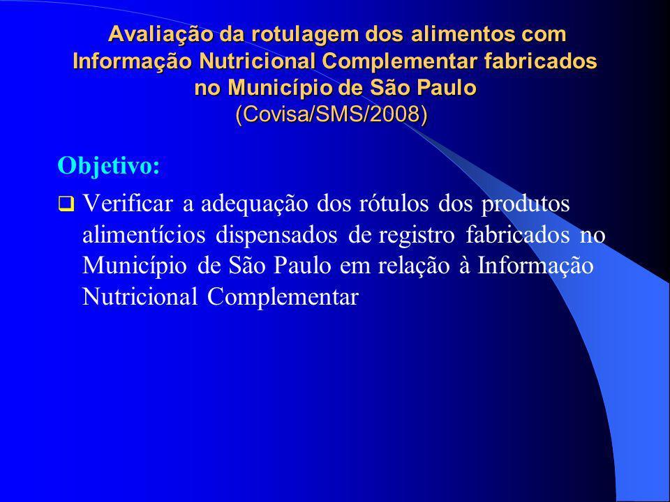 Avaliação da rotulagem dos alimentos com Informação Nutricional Complementar fabricados no Município de São Paulo (Covisa/SMS/2008)