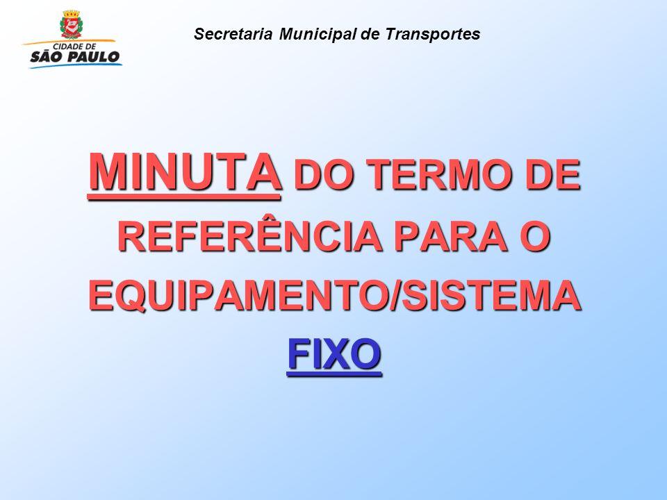 MINUTA DO TERMO DE REFERÊNCIA PARA O EQUIPAMENTO/SISTEMA FIXO