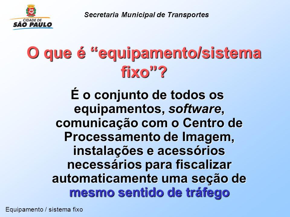 O que é equipamento/sistema fixo