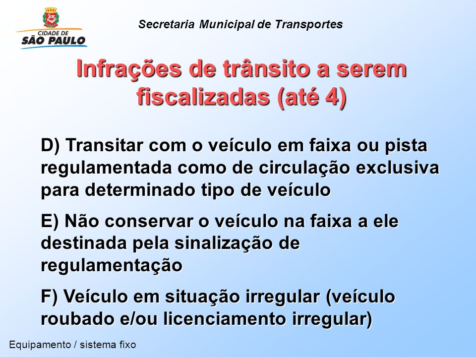 Infrações de trânsito a serem fiscalizadas (até 4)