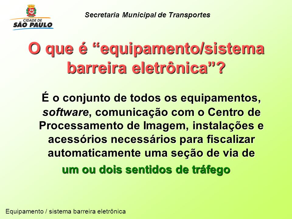 O que é equipamento/sistema barreira eletrônica