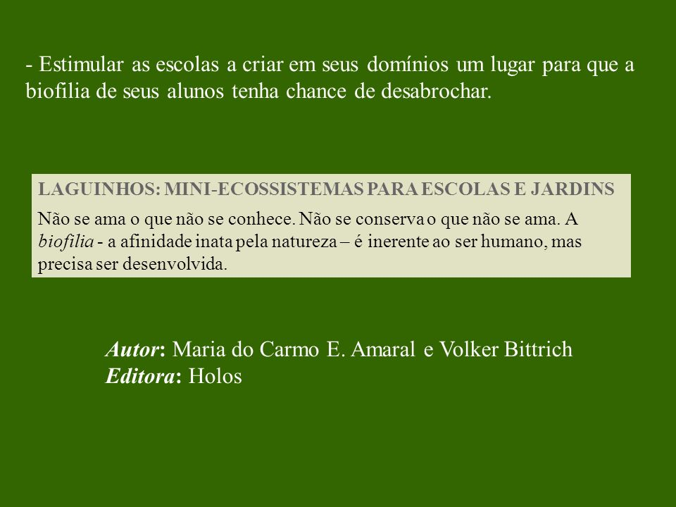 Autor: Maria do Carmo E. Amaral e Volker Bittrich Editora: Holos