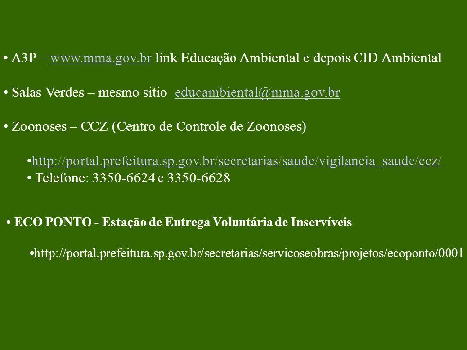 A3P – www.mma.gov.br link Educação Ambiental e depois CID Ambiental