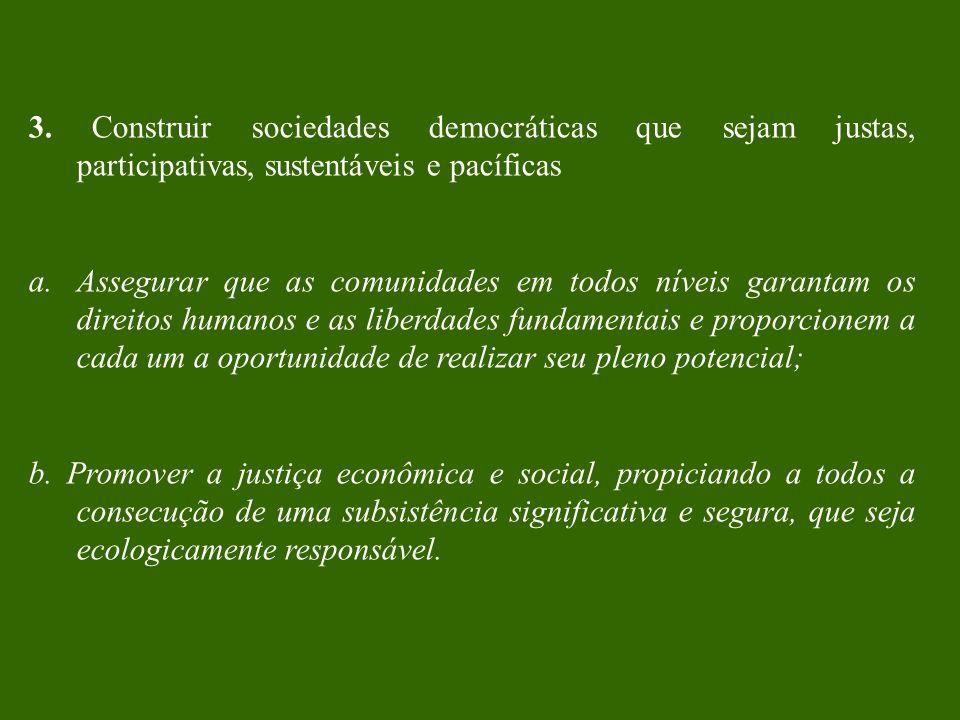 3. Construir sociedades democráticas que sejam justas, participativas, sustentáveis e pacíficas