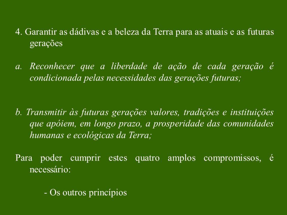 4. Garantir as dádivas e a beleza da Terra para as atuais e as futuras gerações