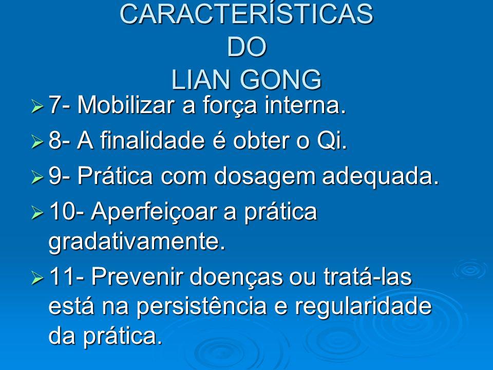 CARACTERÍSTICAS DO LIAN GONG