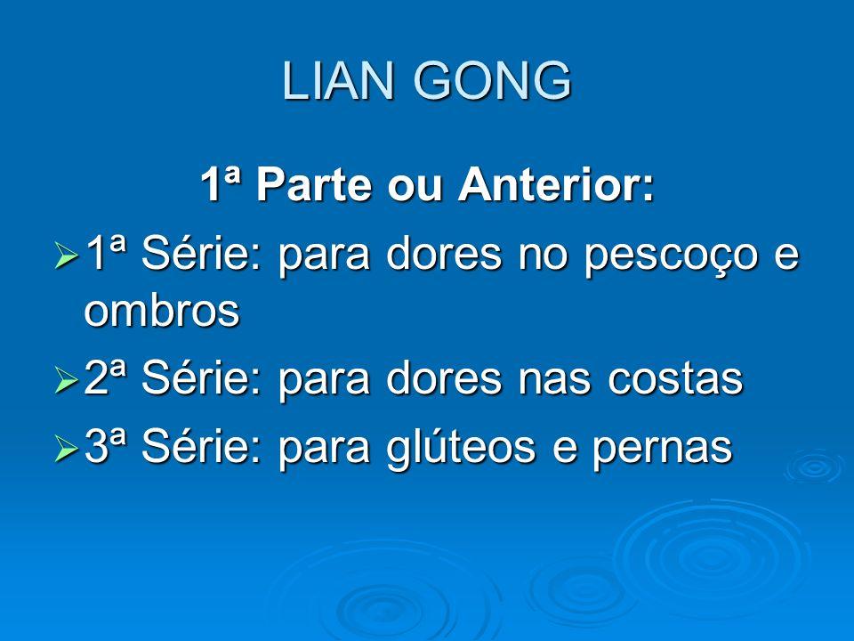 LIAN GONG 1ª Parte ou Anterior: