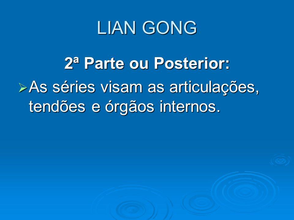 LIAN GONG 2ª Parte ou Posterior: