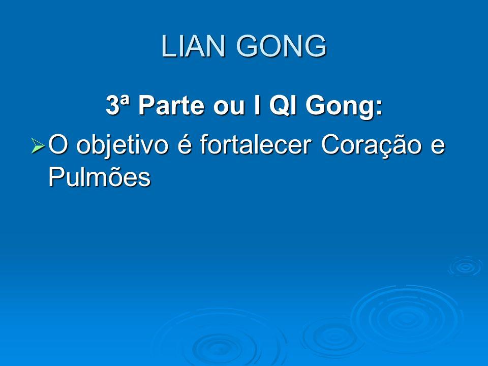 LIAN GONG 3ª Parte ou I QI Gong: