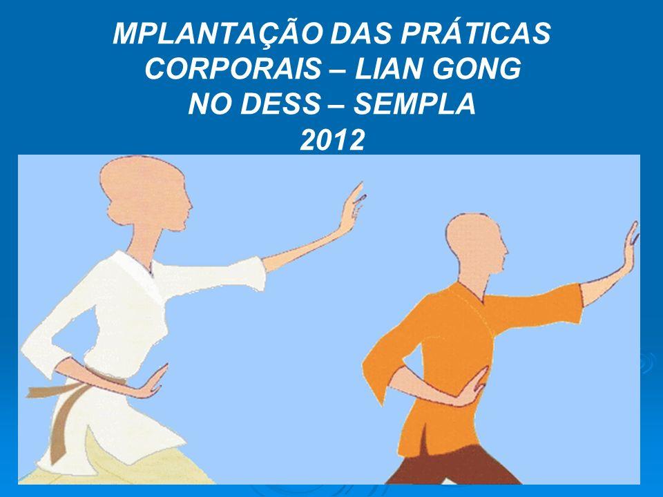 MPLANTAÇÃO DAS PRÁTICAS CORPORAIS – LIAN GONG NO DESS – SEMPLA 2012