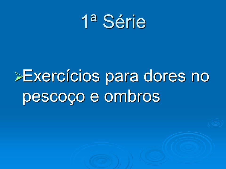 1ª Série Exercícios para dores no pescoço e ombros