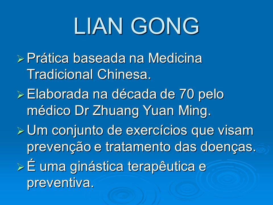 LIAN GONG Prática baseada na Medicina Tradicional Chinesa.