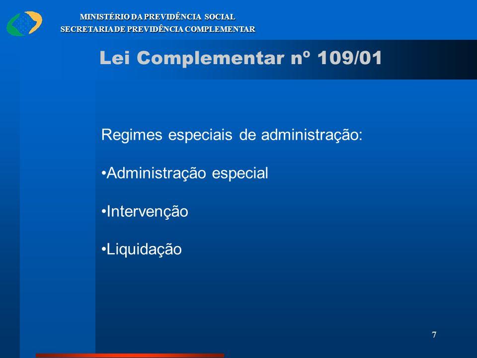 Lei Complementar nº 109/01 Regimes especiais de administração: