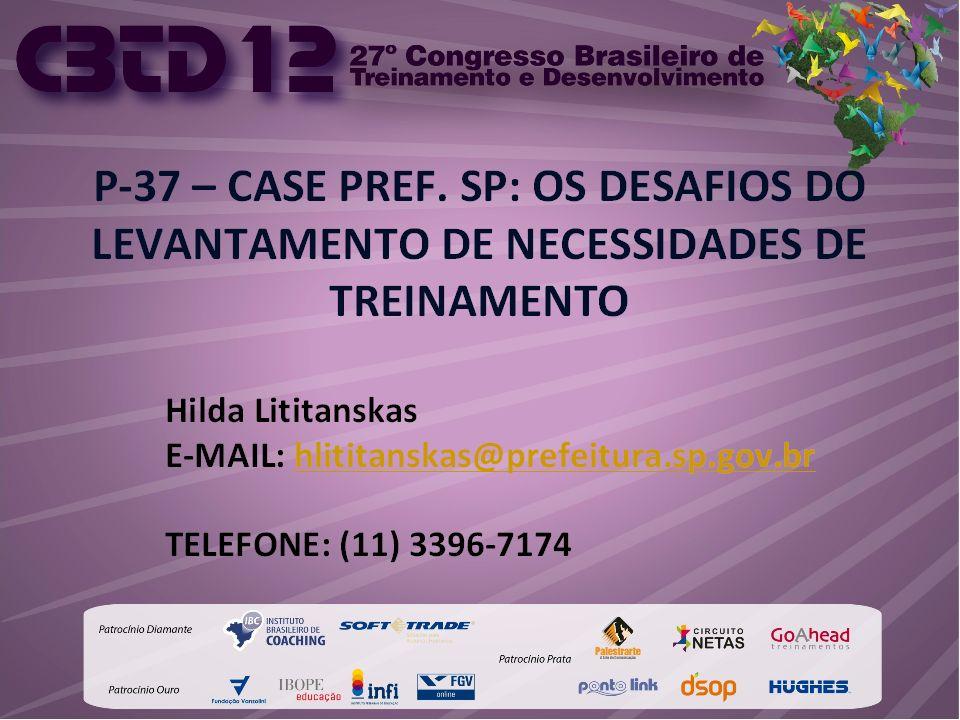 P-37 CASE PREF. SP: Os Desafios do Levantamento de Necessidades de Treinamento